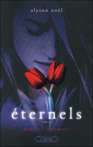 Eternels, tome 1 - Evermore