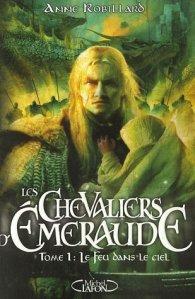 Les Chevaliers d'Emeraude, tome 1 - Le feu dans le ciel