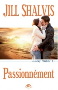 Lucky Harbor, tome 4 - Passionnement