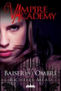 Vampire Academy, tome 3 - Baiser de l'ombre