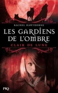 Les gardiens de l'ombre, tome 2 - Clair Lune