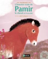 L'histoire vraie de Pamir, le cheval de Przewalski