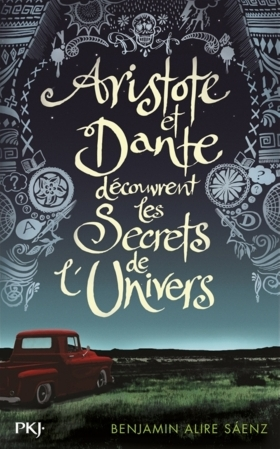 Aristote et Dante découvrent les secrets de l'univers